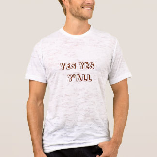 yes yes y'all T-Shirt