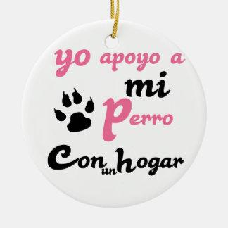Yo apoyo a mi Perro Round Ceramic Decoration