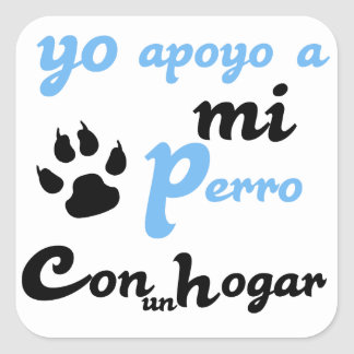 Yo apoyo a mi Perro Square Sticker
