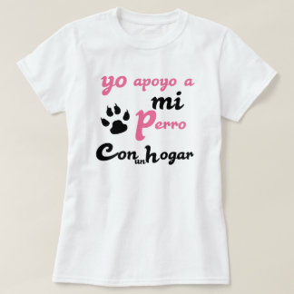 Yo apoyo a mi Perro T-Shirt