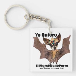 Yo quiero el murcielago perro - I love the Batdog Acrylic Keychain