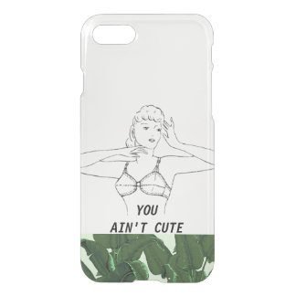 You Ain't Cute Minimal Funny Vintage iPhone 8/7 Case