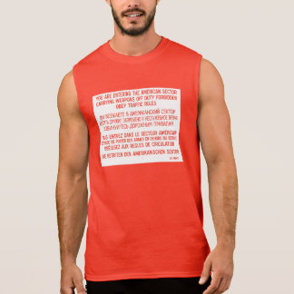 You Are Entering The American Sector, Germany Sign Sleeveless Shirt