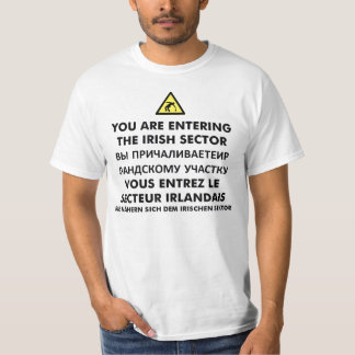 You are entering the Irish sector T-Shirt