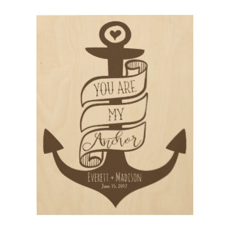 """""""You are my Anchor"""" Personalized Couples Wedding Wood Prints"""