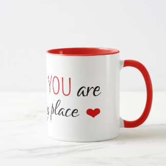You are my Happy Place Mug