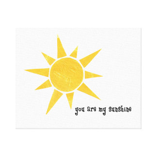 You Are My Sunshine Canvas Gallery Wrap Canvas