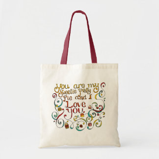 You are my sweetie pretty pie tote bag