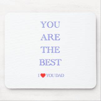 You are the best DAD Mouse Mat