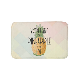 """You are the Pineapple of my Eye"" Bath Mat"