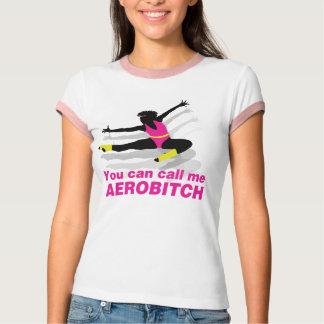 You can call me Aerobitch T-Shirt