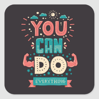 You Can Do Everything Colorful Square Sticker