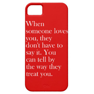 YOU CAN TELL SOMEONE LOVES YOU BY THE WAY THEY TRE iPhone 5 CASE