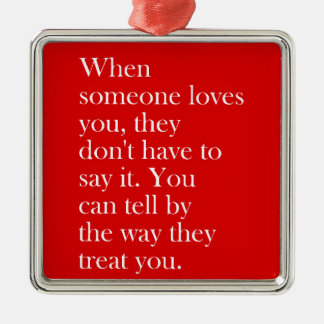 YOU CAN TELL SOMEONE LOVES YOU BY THE WAY THEY TRE ORNAMENT