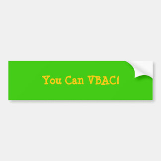 You Can VBAC! Bumper Sticker