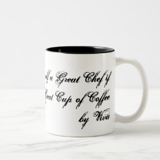 You can't call yourself a Great Chef if you can... Two-Tone Coffee Mug