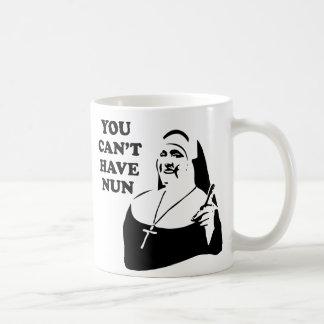You Can't Have Nun Mug