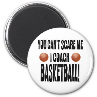 You Can't Scare Me... 6 Cm Round Magnet
