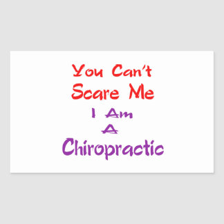 You can't scare me I am a Chiropractic. Rectangle Stickers