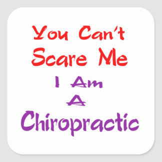 You can't scare me I am a Chiropractic. Sticker