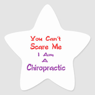 You can't scare me I am a Chiropractic. Star Sticker
