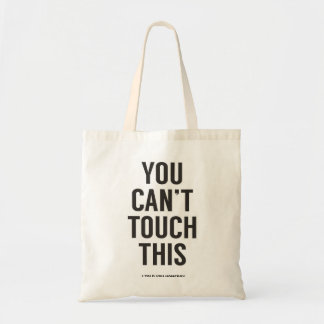 You can't touch this budget tote bag