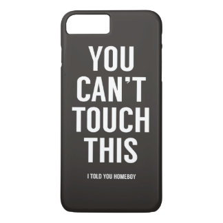 You can't touch this iPhone 7 plus case