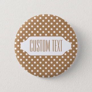 You Choose Background color & white polka dots 6 Cm Round Badge