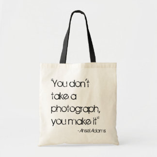 """You don't take a photograph, you make it"" Tote Bag"