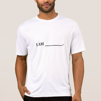You fill in the blank T shirt. T-Shirt