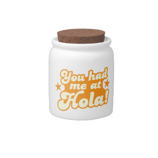 You had me at HOLA Mexican Spanish greeting hello Candy Jars