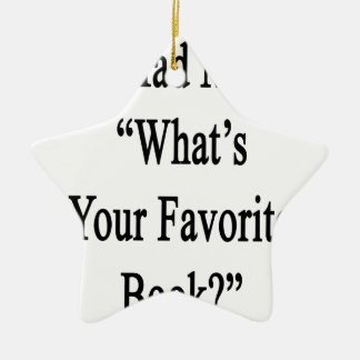 You Had Me At What's Your Favorite Book.png Christmas Ornament