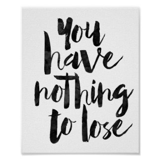You Have Nothing To Lose Poster