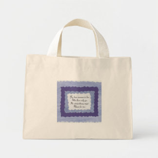 You have someone to love who loves only you. mini tote bag