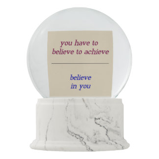 You Have to Believe... Snow Globes