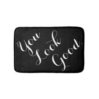 You look good funny hipster humor saying quote bath mat