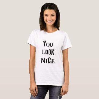 You Look Nice T-shirt