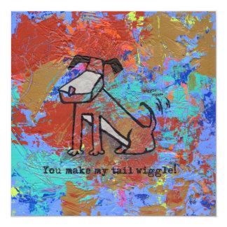 You make my tail wiggle! 13 cm x 13 cm square invitation card