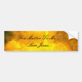 You Matter To Me Bumper Stickers