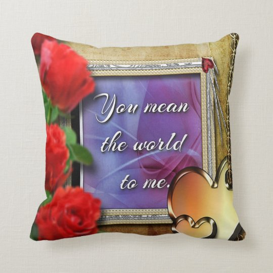 """You Mean The World To Me"" Love note cushion. Throw Pillow"