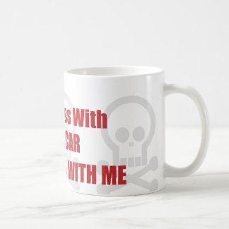You Mess With NASCAR You Mess With Me Coffee Mug