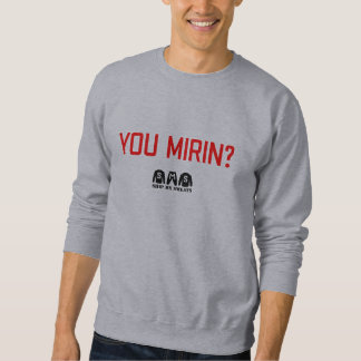 You Mirin? Grey Classic Sweatshirt