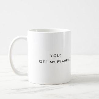 YOU!, Off my Planet! Earth Basic White Mug