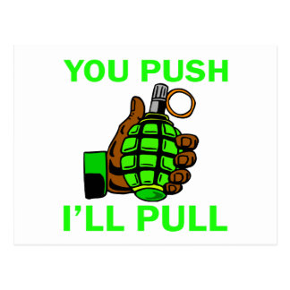 You Push Ill Pull Postcard