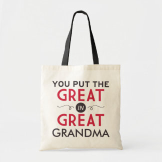 You Put the Great in Great Grandma Budget Tote Bag