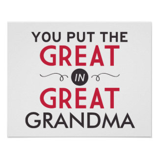 You Put the Great in Great Grandma Poster