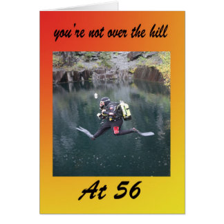 You're not over the hill at 56 card