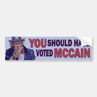 You Should have voted McCain Bumper Sticker