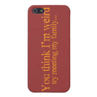 You think I'm strange . try meeting my family iPhone 5 Cover