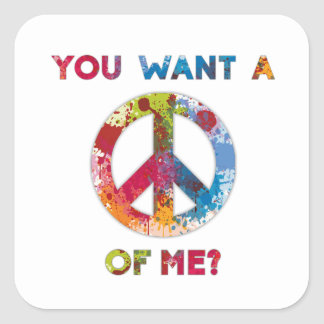 You Want a Peace of Me? Square Sticker